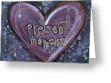 Present Moment Heart Greeting Card