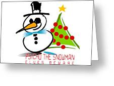 Psycho The Snowman Greeting Card