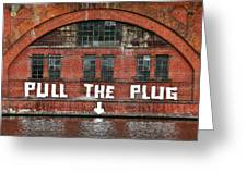 Pull The Plug Greeting Card by Aurica Voss