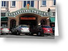 Sabastiani Theatre - Downtown Sonoma California - 5d19273 Greeting Card