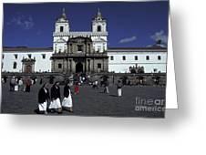 San Francisco Monastery Quito Ecuador Greeting Card