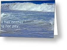 Sea Without Pity Greeting Card
