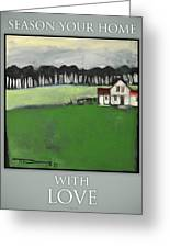 Season Your Home With Love Poster Greeting Card