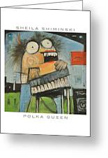 Sheila Shiminski Polka Queen Poster Greeting Card