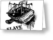 Slave Greeting Card
