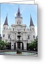 St Louis Cathedral And Fountain Jackson Square French Quarter New Orleans  Greeting Card