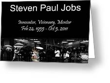 Steven Paul Jobs . Innovator . Visionary . Mentor . Rip . San Francisco Apple Store Memorial Greeting Card by Wingsdomain Art and Photography