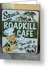 Steves Roadkill Cafe Greeting Card