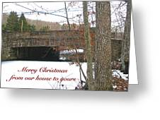 Stone Bridge Christmas Card - Our House To Yours Greeting Card