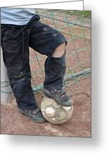 Street Soccer - Torn Trousers And Ball Greeting Card