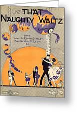 That Naughty Waltz Greeting Card