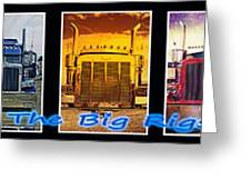 The Big Rigs Group Pic Greeting Card