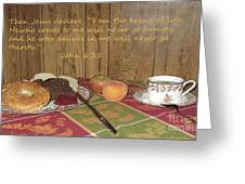 The Bread Of Life Greeting Card