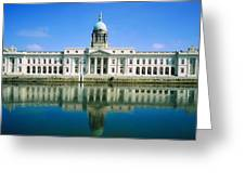 The Custom House, River Liffey, Dublin Greeting Card