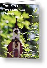 The First Tweetaterian Church Greeting Card