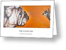 The Stand Off Greeting Card