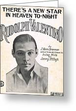 There's A New Star In Heaven Tonight Rudolph Valentino Greeting Card