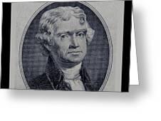 Thomas Jefferson 2 Dollar Bill Portrait Greeting Card
