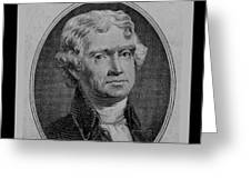 Thomas Jefferson In Black And White Greeting Card