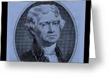 Thomas Jefferson In Cyan Greeting Card