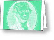 Thomas Jefferson In Negative Green Greeting Card