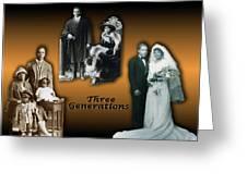 Three Generations Greeting Card