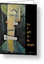 Tis A Gift To Be Simple Poster Greeting Card