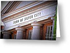 Town Of Silver City New Mexico Greeting Card
