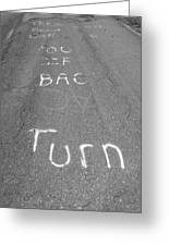 Turn Back Now Greeting Card