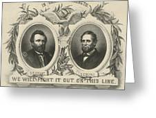 Ulyssess S Grant And Schuyler Colfax Republican Campaign Poster Greeting Card