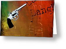 Underground - Son Of A Gun Greeting Card
