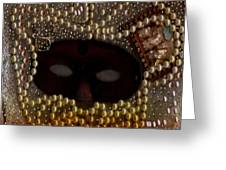 Unmask You Masquerades Dont Last Forever Greeting Card