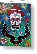 Viva El Amor Day Of The Dead Greeting Card
