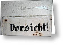 Vorsicht - Caution - Old German Sign Greeting Card by Matthias Hauser