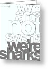 We Are Not Swans Greeting Card