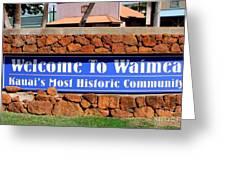 Welcome To Waimea Greeting Card