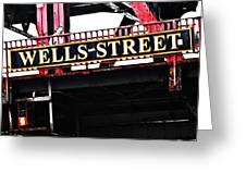Wells Street Sign Greeting Card