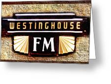 Westinghouse Fm Logo Greeting Card