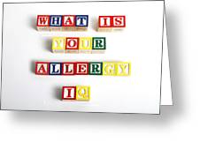 What Is Your Allergy Iq Greeting Card