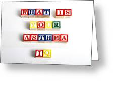 What Is Your Asthma Iq Greeting Card