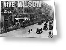 Woodrow Wilson In Paris Greeting Card