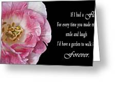 If I Had A Flower Greeting Card
