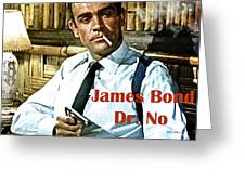 007, James Bond, Sean Connery, Dr No Greeting Card