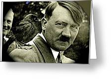 Adolf Hitler And A Feathered Friend C.1941-2008 Greeting Card
