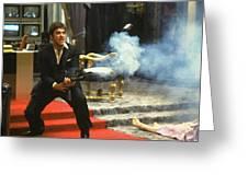 Al Pacino As Tony Montana With Machine Gun Blasting His Fellow Bad Guys Scarface 1983 Greeting Card
