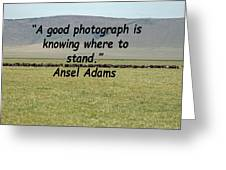 Ansel Adams Quote Greeting Card