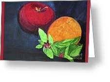 Apple, Orange And Red Basil Greeting Card