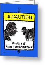 beware of Cock Attack Greeting Card