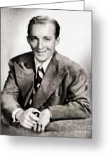 Bing Crosby, Hollywood Legend By John Springfield Greeting Card