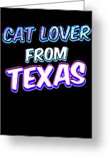 Dog Lover From Texas Greeting Card